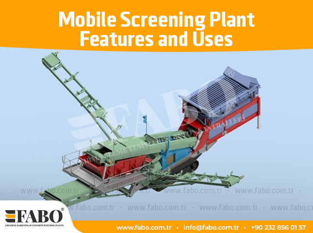 Mobile Screening Plant Features and Usage Areas